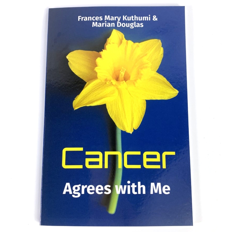 Cancer Agrees with Me Book by Frances Mary Kuthumi and Marian Douglas Published by Elraya Press